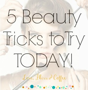 5 Beauty tricks to try today
